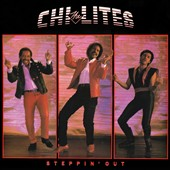 The Chi-Lites: Steppin' Out [Expanded Edition]