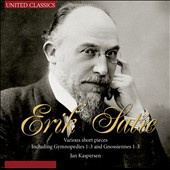 Satie: Various Short Pieces including Gymnopedies 1-3; Gnossiennes 1-3 / Jan Kaspersen, piano