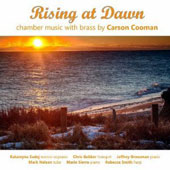 Rising at Dawn: Chamber Music with Brass by Carson Cooman / Katarzyna Sadej, mz soprano; Jeffrey Grossman, piano