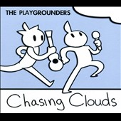 The Playgrounders: Chasing Clouds [Digipak]