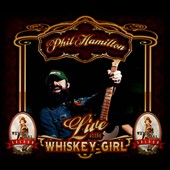 Phil Hamilton: Live At the Whiskey Girl Saloon [Digipak]