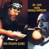Donald Harrison With Dr. John/Donald Harrison/Dr. John: New Orleans Gumbo