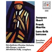 Ibert, Martin, Larsson: Works for Saxophone / Kelly, Kangas