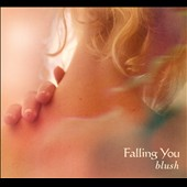 Falling You: Blush [Digipak]