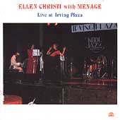 Ellen Christi/Menage: Live at Irving Plaza