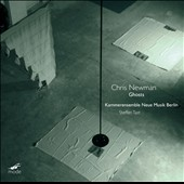 Chris Newman: Ghosts / Steffen Tast