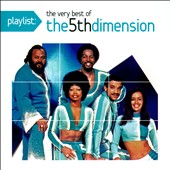 The 5th Dimension: Playlist: The Very Best of the 5th Dimension *