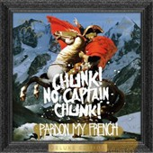 Chunk! No, Captain Chunk!: Pardon My French [Slipcase] *