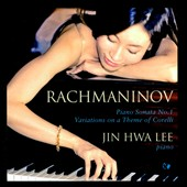 Rachmaninoff: Piano Sonata No. 1, Op. 28; 'Corelli' Variations / Jin Hwa Lee, piano