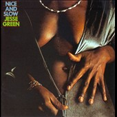 Jesse Green (R&B): Nice & Slow [Expanded Edition]