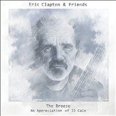 Eric Clapton: The Breeze: An Appreciation of J.J. Cale