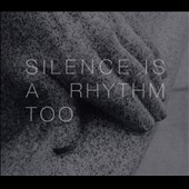 Matthew Collings: Silence is a Rhythm Too [Digipak]
