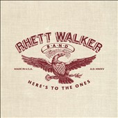 Rhett Walker Band/Rhett Walker: Here's to the Ones *