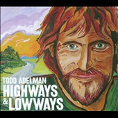 Todd Adelman: Highways & Lowways [Slipcase]