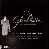 The Glenn Miller Orchestra/Glenn Miller & His Orchestra: A Million Dreams Ago