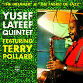 Yusef Lateef Quintet: The  Dreamer/The Fabric of Jazz
