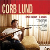 Corb Lund: Things That Can't Be Undone [CD/DVD]
