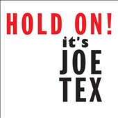 Joe Tex: Hold On! It's Joe Tex