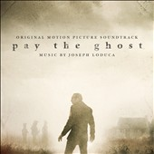 Joseph LoDuca: Pay the Ghost [Original Motion Picture Soundtrack]