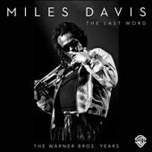 Miles Davis: The Last Word: The Warner Bros. Years [Box]