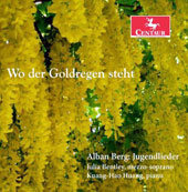 Alban Berg: 'Jugenlieder - Wo der Goldregen Steht' 46 early songs composed 1901-1908 prior to Berg's studies with Schoenberg / Julia Bentley, mz; Kuang-Hao Huang, piano