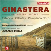 Ginastera: Orchestral Works, Vol. 1 - Estancia, Oilantay, Pampeana No. 3
