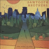 Sawtooth Brothers: One More Flight [Digipak]