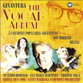 Alberto Ginastera (1916-1983) - The Vocal Album: 5 Canciones Populares Argentinas; Don Rodrigo; Milena / Placido Domingo, Ana Maria Martinez; Virginia Tola