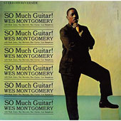 Wes Montgomery: So Much Guitar!