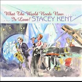 Stacey Kent: What the World Needs Now Is Love