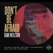 Tami Neilson: Don't Be Afraid *