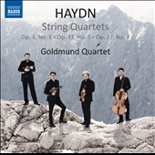 Haydn: String Quartets Opp. 1/1, 33/5, 77/1 / Goldmund Quartet