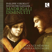 Madrigals for Voice and Chamber Orchestra by Philippe Verdelot, Sylvestro Ganassi, Melchiore de Barberis; Felippo de Lurano, Bartolomeo Tromboncino / Denis Raisin-Dadre, recorder; Clara Coutouly, Doulce Mémoire