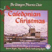 Glasgow Phoenix Choir: Caledonian Christmas