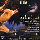 Sibelius: Pelleas & Melisande, etc / Ollila, Tapiola