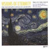 Visions of Eternity - Organ Music / Marcia Van Oyen