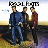 Rascal Flatts: Melt