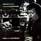 Dave Turner (Saxophone): Pulse Brothers