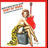Downchild Blues Band: Body of Work: The Downchild Collection, Vol. 2