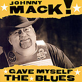 Johnny Mack: Gave Myself the Blues