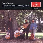 Soundscapes / Mississippi Guitar Quartet