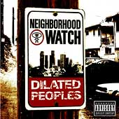 Dilated Peoples: Neighborhood Watch [PA]