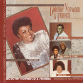 Dorothy Norwood: Dorothy Norwood & Friends