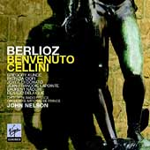 Berlioz: Benvenuto Cellini / Nelson, Kunde, et al