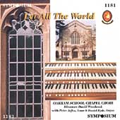 Let All the World / Oakham School Chapel Choir