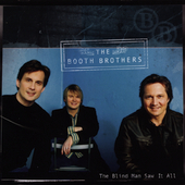 The Booth Brothers: The Blind Man Saw It All