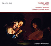 Thomas Selle (1599-1663): Sacred Concerts / Ensemble Metamorfosi