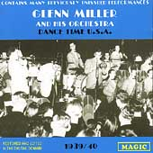 The Glenn Miller Orchestra: Dance Time U.S.A.: 1939-40