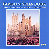 Parisian Splendour - Widor, Bonnet, etc / David Patrick