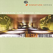 The Brecker Brothers: Sneakin' Up Behind You: The Very Best of the Brecker Brothers